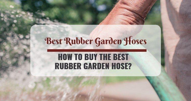 Best Rubber Garden Hose
