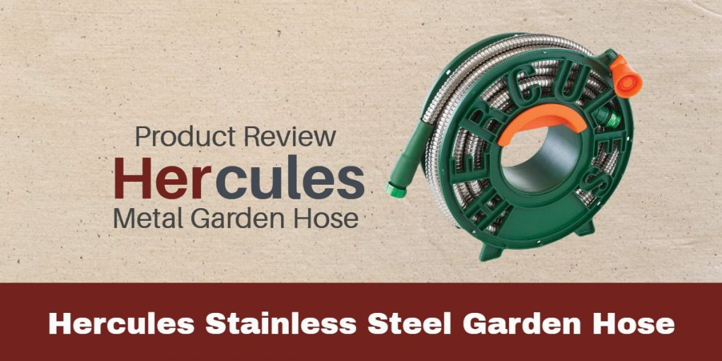 Hercules Stainless Steel Garden Hose Review
