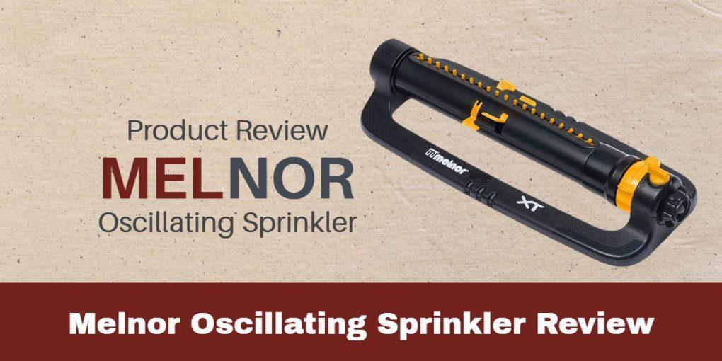 Melnor Oscillating Sprinkler Review