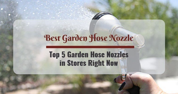 Best Garden Hose Nozzle Reviews