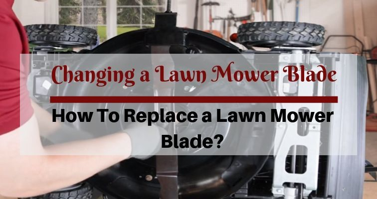 changing lawn mower blades