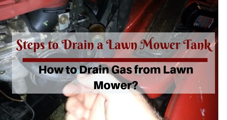 How to drain a lawn mower tank