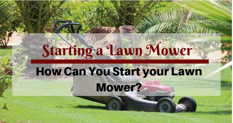 Starting a Lawn Mower