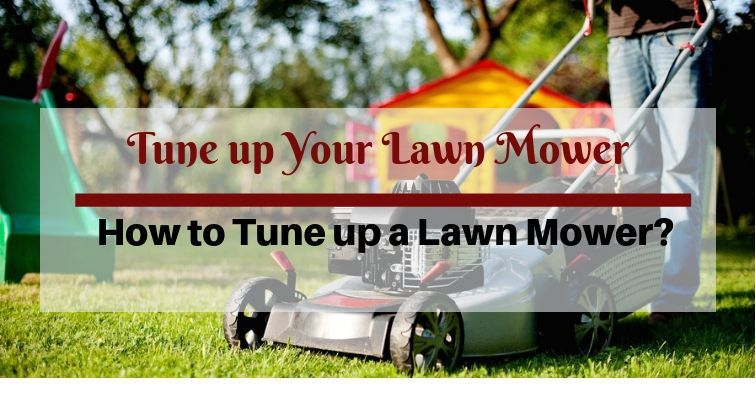 Tune up your lawn mower