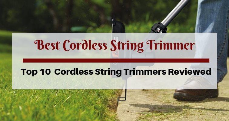Best Cordless String Trimmer
