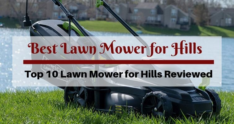 10 Best Lawn Mower For Hills Top Reviews Of 2019 Updated